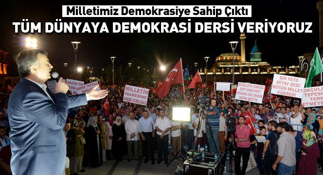 Tüm Dünyaya Demokrasi Dersi Veriyoruz