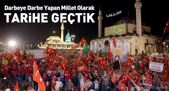 Türk Milleti Darbeye Darbe Yapan Millet Olarak Tarihe Geçti