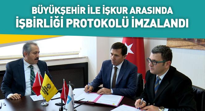 Büyükşehir İle İŞKUR Arasında İşbirliği Protokolü İmzalandı