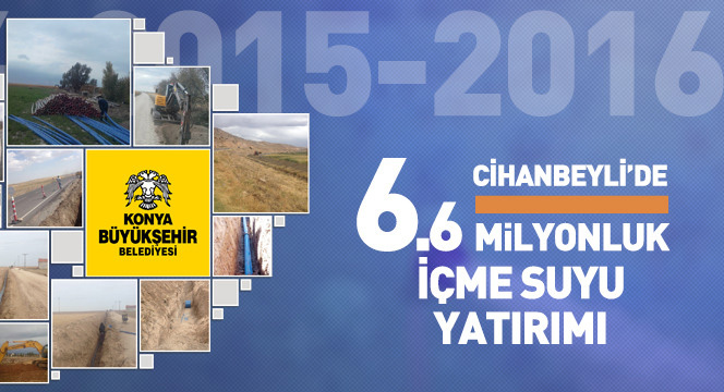 Cihanbeyli'ye 6.6 Milyonluk İçme Suyu Yatırımı