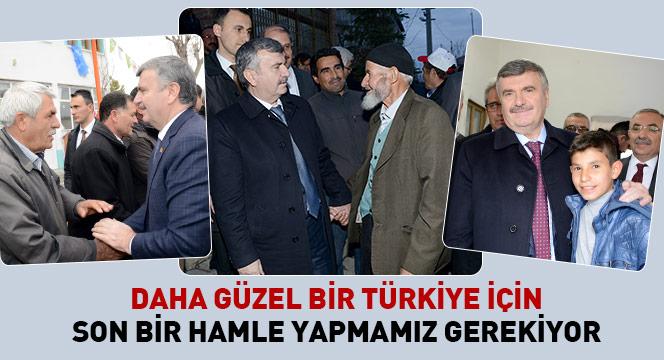Daha Güzel Bir Türkiye İçin Son Bir Hamle Yapmamız Gerekiyor