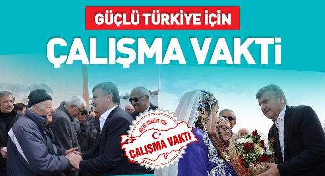 Güçlü Türkiye İçin Şimdi Çok Çalışma Zamanı