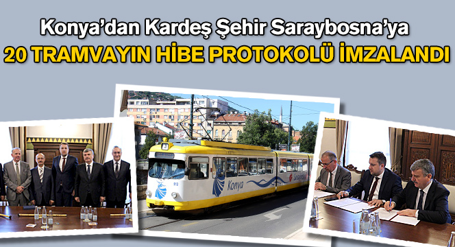 Konya'dan Kardeş Şehir Saraybosna'ya 20 Tramvay